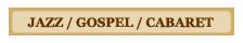 Jazz-Gospel-Cabaret